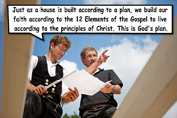 12 Elements of the Gospel are the blueprint of truth.