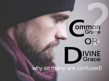Common Grace or Divine Grace